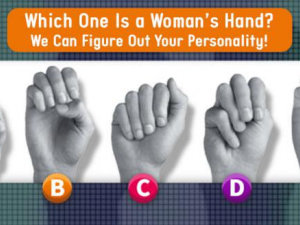 Guess Which Hand is a Woman`s to Reveal your True Self